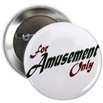 For Amusement Only Button