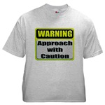 Approach With Caution Ash Grey T-Shirt
