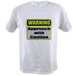 Approach With Caution Value T-shirt