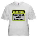 Approach With Caution White T-Shirt
