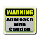 Approach With Caution Mousepad
