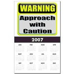 Approach With Caution Calendar Print