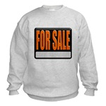 For Sale Sign Sweatshirt