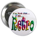 I'm Not Old, I'm Retro Button