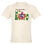 I'm Not Old, I'm Retro Organic Cotton Tee
