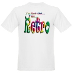 I'm Not Old, I'm Retro Organic Men's T-Shirt