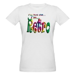 I'm Not Old, I'm Retro Organic Women's T-Shirt