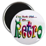 I'm Not Old, I'm Retro Round Magnet