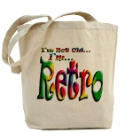 I'm Not Old, I'm Retro Tote Bag