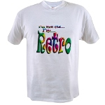 I'm Not Old, I'm Retro Value T-shirt