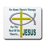 Jesus Therapy Mousepad