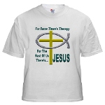 Jesus Therapy White T-Shirt