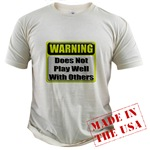 Does not play well with others Organic Cotton Tee