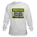 Does not play well with others Long Sleeve T-Shirt