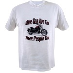 Bikers Have More Fun Value T-shirt