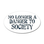 No Longer A Danger To Society
